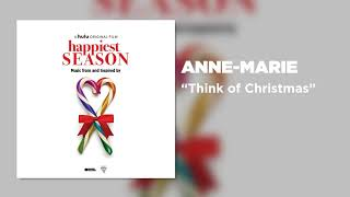 """Anne-Marie - Think of Christmas (From """"Happiest Season"""")"""