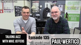 EPISODE 135 of Talking Jazz with Paul Wertico