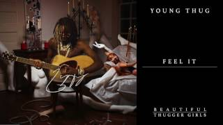Young Thug   Feel It [Official Audio]