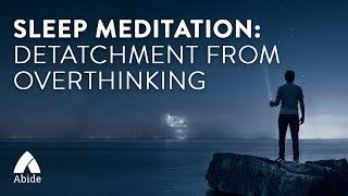 Guided Meditation for Detachment From Over-Thinking (Anxiety / OCD / Depression) Elijah: Wait On God