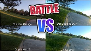 Battle of The Best FPV HD Camera - Gopro Hero 7 Black VS DJI Air Unit VS DJI DVR VS Runcam Orange HD