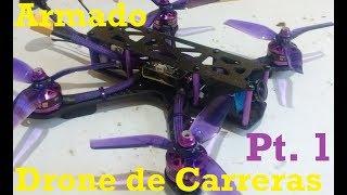 Armado de un Drone de carreras Profesional Fpv Pt 1 Como - How to