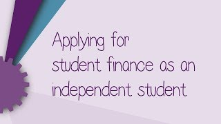 Applying for student finance as an independent student 2018/19