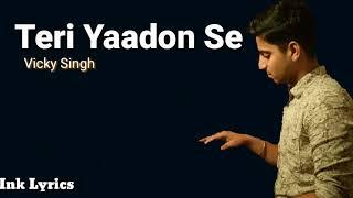 Teri Yaadon Se | Vicky Singh | Unplugged | Lyrics | Blood