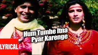 Lyrical: Hum Tumhe Itna Pyar Karenge | Bees Saal Baad