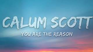 Calum Scott - You Are The Reason (1 Hour Music Lyrics)