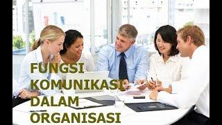 Pengertian dan Fungsi Komunikasi Organisasi Dalam Bisnis