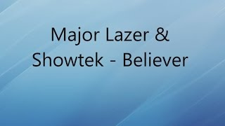 Major Lazer & Showtek - Believer [lyrics] [HD]