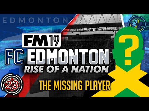 Football Manager 2019 | FC Edmonton #23: MISSING PLAYER #FM19