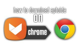 How To Download Aptoide In Google Chrome