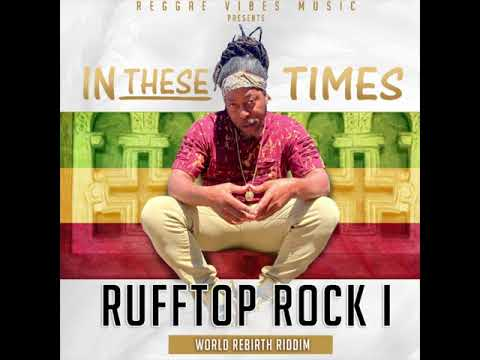 "RuffTop Rock I ""In These Times"" Official Audio – New Reggae 2020"