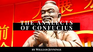 The Analects of Confucius by William Jennings (Full Audiobook)
