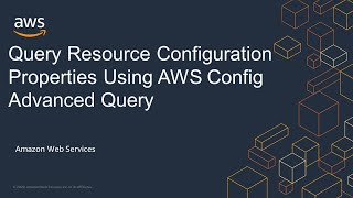 Query Resource Configuration Properties Using AWS Config Advanced Query