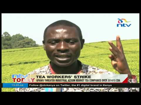 Tea workers threaten industrial action against tea companies over 2014/15 CBA