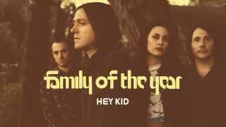 Family of the Year - Hey Kid [Official HD Audio]