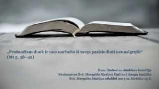 """61. """"Prašančiam duok"""" (Mt 5, 38-42) Kun. Gedimino Jankūno homilija"""