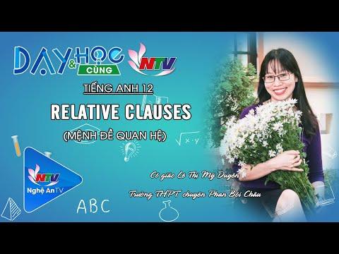 TIẾNG ANH 12: RELATIVE CLAUSES (MỆNH ĐỀ QUAN HỆ) | DẠY VÀ HỌC CÙNG NTV 29/04