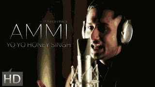 AMMI SONGLYRICS YO YO HONEY SINGH  NEW SONG