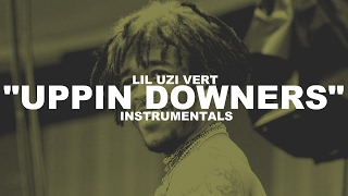 Uppin Downers (Soundcloud Rappers Only) - Lil Uzi Vert