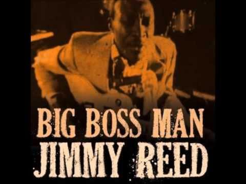 Big Boss Man — Jimmy Reed | Last fm