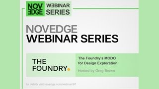 Novedge Webinar #97: The Foundry's MODO for Design Exploration with Greg Brown
