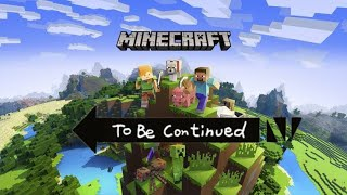 "Minecraft ""To Be Continued"" Compilation. (Funny)"