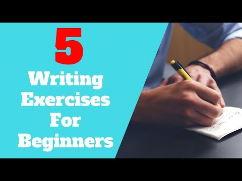 5 Writing Exercises For Beginner Writers - How To Write For Beginners