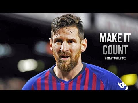Lionel Messi - MAKE IT COUNT • Motivational Video 2019 (HD)