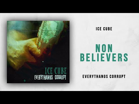 Ice Cube - Non Believers (Everythangs Corrupt) Mp3