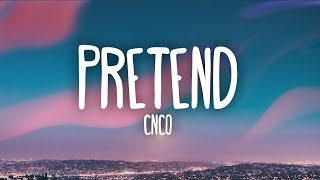 CNCO   Pretend (Letra)