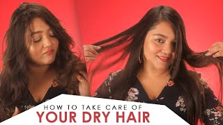 How To Get Rid Of Dry Hair | Dry Hair Care Routine | Be Beautiful