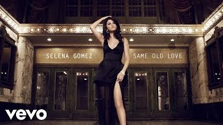 Selena Gomez   Same Old Love (Official Audio)
