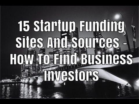 , title : '15 Startup Funding Sites And Sources - How To Find Business Investors'