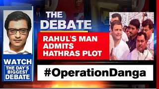 Rahul Gandhi Man Stung In Hathras; Reveals Congress Riot Plot | The Debate With Arnab Goswami