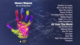 Above & Beyond - All Over The World feat. Alex Vargas