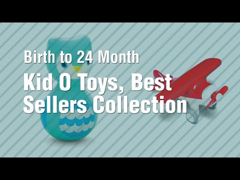 Kid O Toys, Best Sellers Collection // Birth To 24 Month