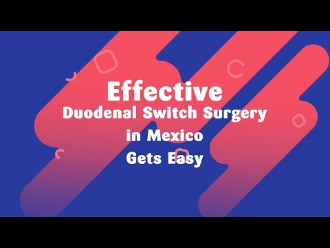Effective-Duodenal-Switch-Surgery-in-Mexico-Gets-Easy