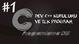 C  Programlama Dersleri 1 -Dev C++ Kurulumu Ve İlk Program