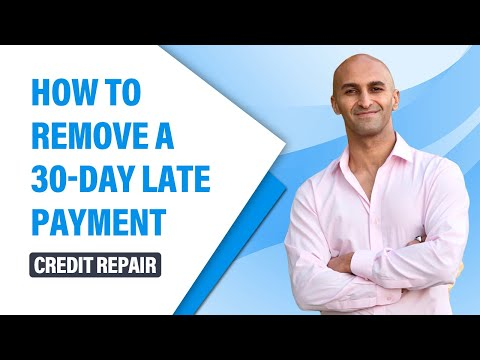 How to remove a 30 day late payment - Credit Repair