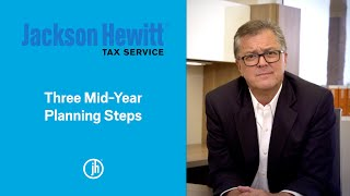 Three steps for mid-year tax planning