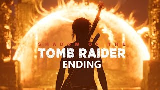 ENDING OF SHADOW OF THE TOMB RAIDER Gameplay [1080p HD 60FPS Ps4 Pro] - w/ Secret Ending