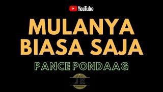 PANCE PONDAAG - MULANYA BIASA SAJA _ KARAOKE TEMBANG KENANGAN TANPA VOKAL _ LIRIK