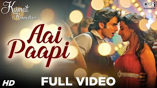 Aai Paapi Full Video - Kismat Konnection | Shahid Kapoor, Vidya Balan | Neeraj Shridhar | Pritam