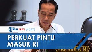 Presiden Jokowi: Kita Harus Memperkuat Kebijakan Perlintasan WNA ke Wilayah Indonesia
