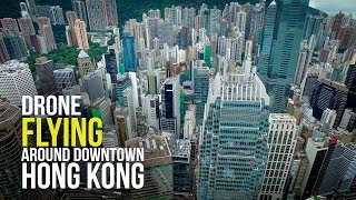 DRONE FLYING around DOWNTOWN HONG KONG