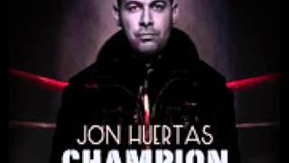 Jon Huertas-Champion(Lyrics in Description)