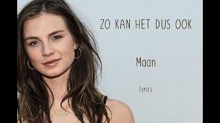 Maan   Zo Kan Het Dus Ook   Lyrics