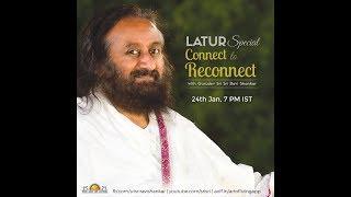 Latur Special - Connect to Reconnect with Gurudev Sri Sri Ravi Shankar