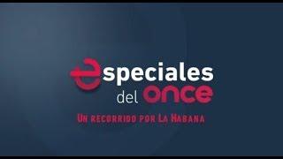 Especiales del Once - Un recorrido por la Habana