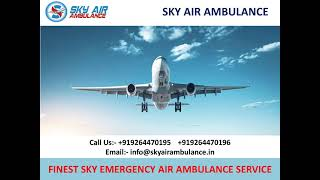 Outstanding and Safe Sky Air Ambulance Service in Rajkot and Shimla
